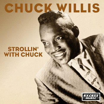Chuck Willis - Strollin' With Chuck
