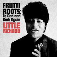 Little Richard - Frutti Roots: To God and Back Again