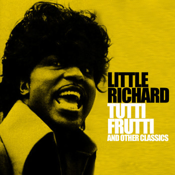 Little Richard - Tutti Frutti and Other Classics