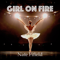 Nate Fifield - Girl on Fire