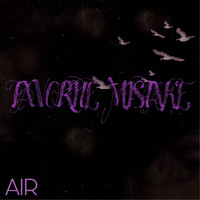 Air - Favorite Mistake (Explicit)