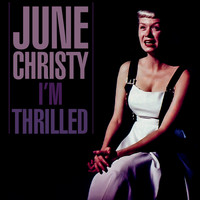 June Christy - I'm Thrilled