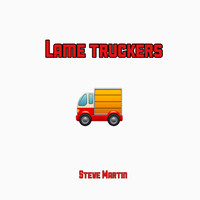 Steve Martin - Lame Truckers (Explicit)