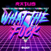 Ratus - What The Fuck (Explicit)