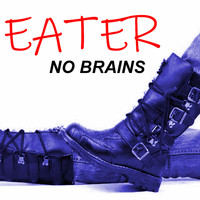 Eater - No Brains (Explicit)
