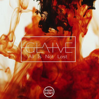 Glaive - All Is Not Lost