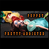 Pretty Addicted - Puppet