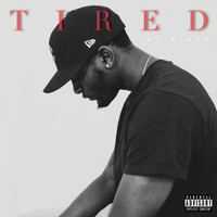 Jay Black - TIRED (Explicit)