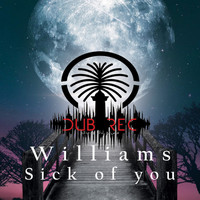 Williams - Sick of You