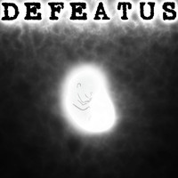Defeatus - Defeatus (Explicit)