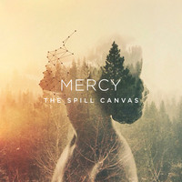 The Spill Canvas - Mercy (Explicit)