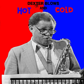 Dexter Gordon - Dexter Blows Hot And Cold