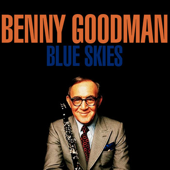 Benny Goodman - Blue Skies