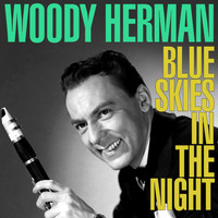Woody Herman - Blue Skies in the Night