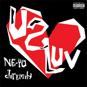 Ne-Yo - U 2 Luv (Explicit)