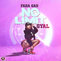 Fadagad - No Limit Gyal (Explicit)