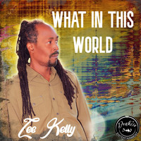 Lee Kelly - What In This World