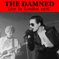 The Damned - The Damned Live In London 1976 (Explicit)