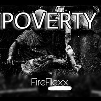 Fireflexx - Poverty