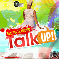 Macka Diamond - Talk Up!