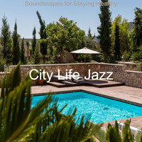 City Life Jazz - Soundscapes for Staying Healthy