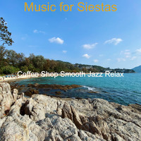 Coffee Shop Smooth Jazz Relax - Music for Siestas