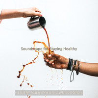Coffee Shop Smooth Jazz Relax - Soundscape for Staying Healthy