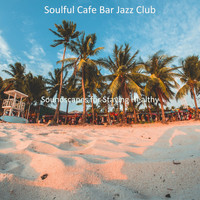 Soulful Cafe Bar Jazz Club - Soundscapes for Staying Healthy