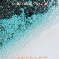 Soulful Cafe Bar Jazz Club - Soundscape for Staying Healthy
