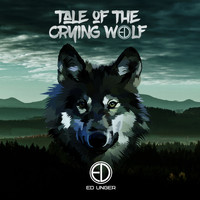 Ed Unger - Tale of the Crying Wolf