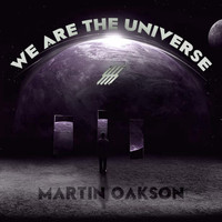 Martin Oakson - We Are The Universe