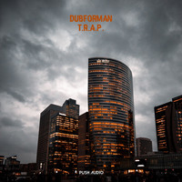 Dubforman - T.R.A.P. (Explicit)