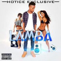 Hotice Exclusive - Lamba (Explicit)