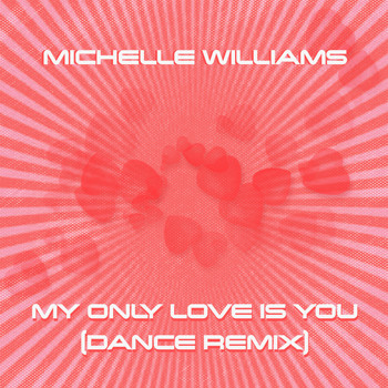 Michelle Williams - My Only Love Is You