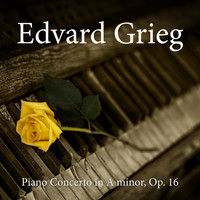 Edvard Grieg - Piano Concerto in A minor, Op. 16