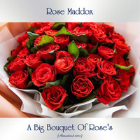 Rose Maddox - A Big Bouquet Of Rose's (Remastered 2020)