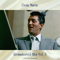 Dean Martin - Remastered Hits Vol. 3 (All Tracks Remastered 2020)