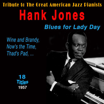 Hank Jones - Hank Jones - Blues for Lady Day (Tribute to the Great American Jazz Pianists 1957)