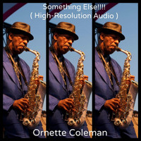 Ornette Coleman - Something Else!!!! (High-Resolution Audio)