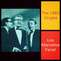 Los Marcellos Ferial - The 1962 Singles