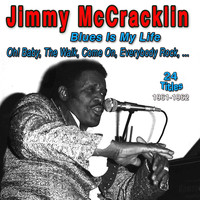 Jimmy McCracklin - Jimmy Mccracklin - Blues Is My Life (1961-1962)