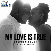 Stephen Souza / Stephen Souza - My Love Is True