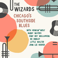 Howlin' Wolf - The Wizards Chicago's Southside Blues