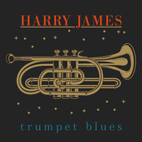 Harry James - Trumpet Blues