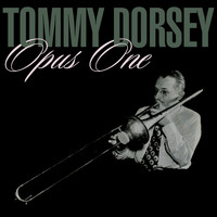 Tommy Dorsey - Opus One