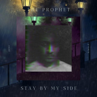 The Prophet - Stay by My Side