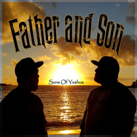 Sons of Yeshua - Father and Son