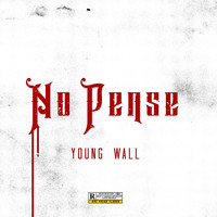 Young Wall - No Pense
