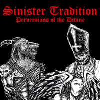 Sinister Tradition - Perversions of the Divine