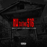 Novelty Rapps, Greg Double & C-Dubb - Nw to the 916 (Explicit)